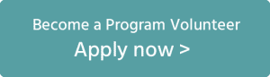 Become a Program Volunteer - APPLY NOW >